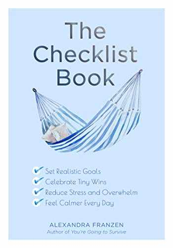 9781642501186-1642501182-The Checklist Book: Set Realistic Goals, Celebrate Tiny Wins, Reduce Stress and Overwhelm, and Feel Calmer Every Day (For Fans of The Checklist Manifesto, Atomic Habits, or Checklist for Life)