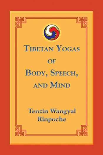 9781559393805-1559393807-Tibetan Yogas of Body, Speech, and Mind