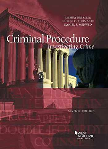9781647081997-1647081998-Dressler, Thomas, and Medwed's Criminal Procedure, Investigating Crime, 7th - CasebookPlus (American Casebook Series)
