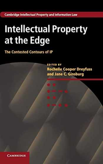 9781107034006-1107034000-Intellectual Property at the Edge: The Contested Contours of IP (Cambridge Intellectual Property and Information Law, Series Number 22)