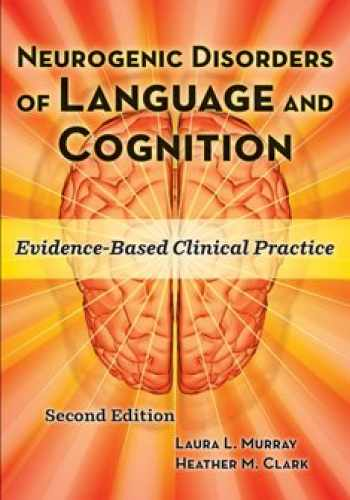 9781416405856-1416405852-Neurogenic Disorders of Language and Cognition: Evidence-based Clinical Practice