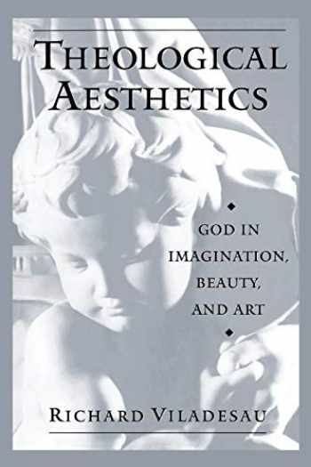 9780199959761-0199959765-Theological Aesthetics: God in Imagination, Beauty, and Art