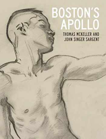 9780300249866-0300249861-Boston's Apollo: Thomas McKeller and John Singer Sargent