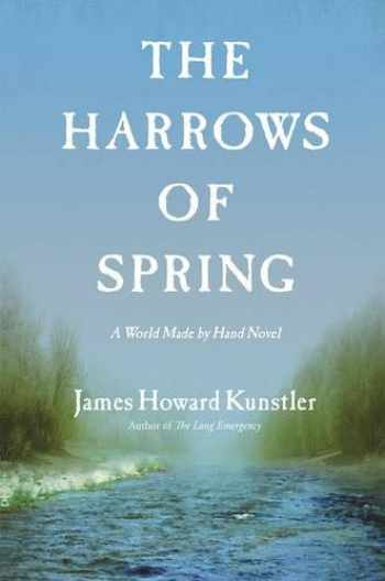 9780802124920-0802124925-The Harrows of Spring: A World Made by Hand Novel (World Made by Hand Novels)