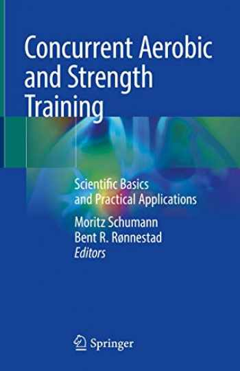 9783319755465-3319755463-Concurrent Aerobic and Strength Training: Scientific Basics and Practical Applications