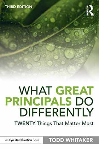 9780367344672-036734467X-What Great Principals Do Differently: Twenty Things That Matter Most