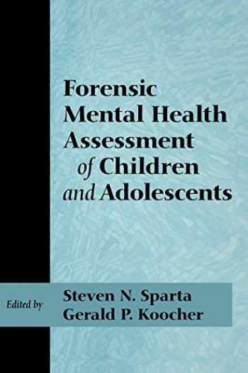 9780195145847-0195145844-Forensic Mental Health Assessment of Children and Adolescents