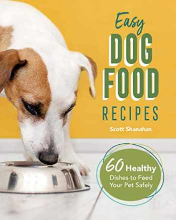 9781646115396-1646115392-Easy Dog Food Recipes: 60 Healthy Dishes to Feed Your Pet Safely