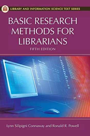 9781591588634-1591588634-Basic Research Methods for Librarians, 5th Edition (Library and Information Science Text (Hardcover))