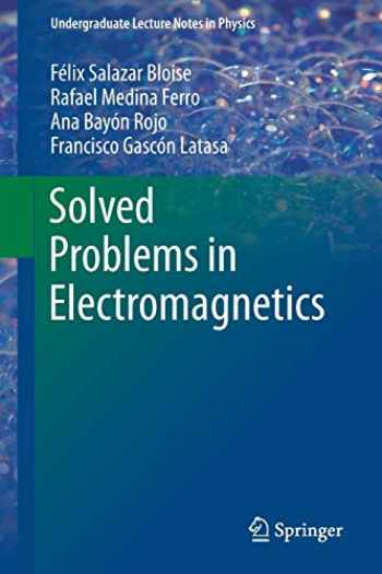 9783662483664-3662483661-Solved Problems in Electromagnetics (Undergraduate Lecture Notes in Physics)