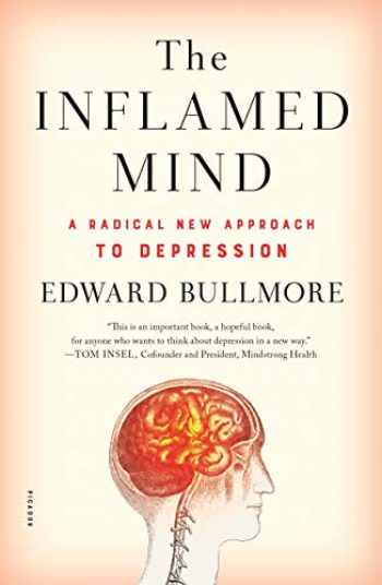9781250318169-1250318165-The Inflamed Mind: A Radical New Approach to Depression