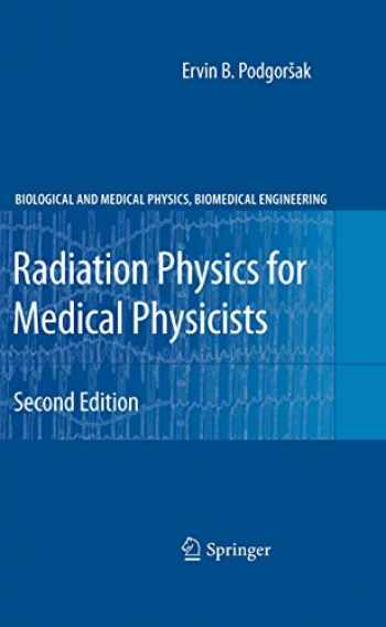 9783642008740-3642008747-Radiation Physics for Medical Physicists (Biological and Medical Physics, Biomedical Engineering)