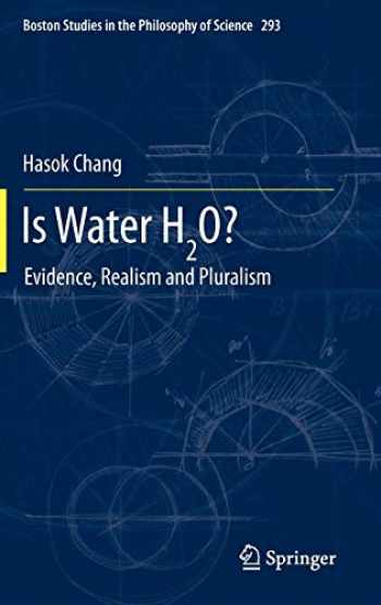 9789400739314-9400739311-Is Water H2O?: Evidence, Realism and Pluralism (Boston Studies in the Philosophy and History of Science (293))