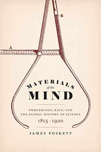 9780226626758-022662675X-Materials of the Mind: Phrenology, Race, and the Global History of Science, 1815-1920