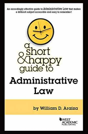 9781640201187-1640201181-A Short & Happy Guide to Administrative Law (Short & Happy Guides)
