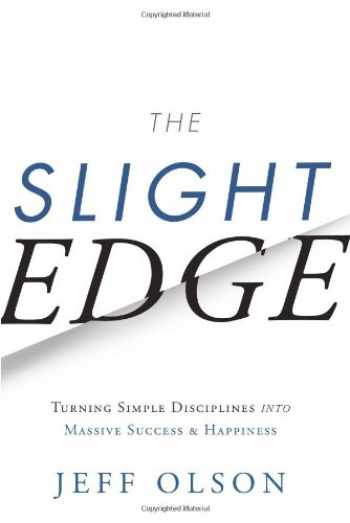 9781626340466-1626340463-The Slight Edge (Turning Simple Disciplines into Massive Success and Happiness)