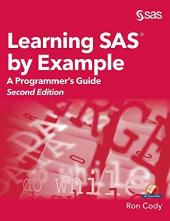 9781635268935-1635268931-Learning SAS by Example: A Programmer's Guide, Second Edition