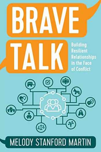 9781506462448-1506462448-Brave Talk: Building Resilient Relationships in the Face of Conflict