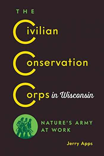 9780870209048-0870209043-The Civilian Conservation Corps in Wisconsin: Nature's Army at Work