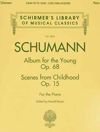 9781458421241-1458421244-Schumann - Album for the Young * Scenes from Childhood: Schirmer Library of Classics Volume 2094 (Schirmer's Library of Musical Classics)
