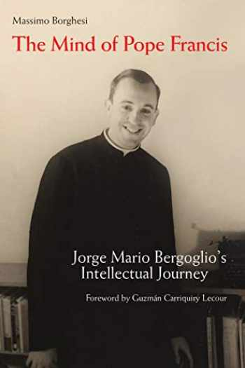 9780814687901-0814687903-The Mind of Pope Francis: Jorge Mario Bergoglio's Intellectual Journey