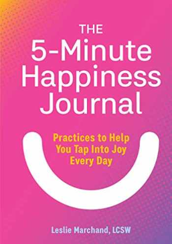 9781646117499-1646117492-The 5-Minute Happiness Journal: Practices to Help You Tap Into Joy Every Day