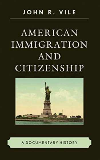 9781442270190-1442270195-American Immigration and Citizenship: A Documentary History