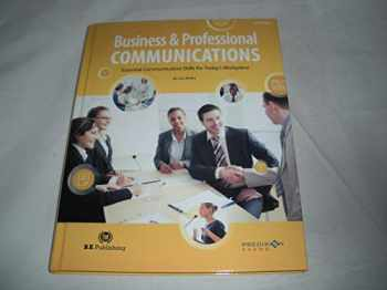 9781626892545-1626892547-Business & Professional Communications Essential Communication Skills for Today's Workplace