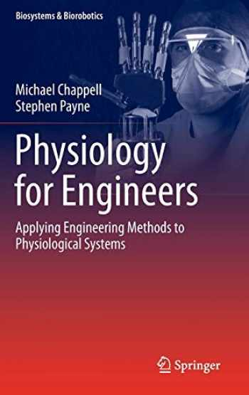 9783319261959-3319261959-Physiology for Engineers: Applying Engineering Methods to Physiological Systems (Biosystems & Biorobotics (13))