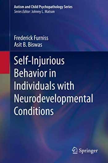 9783030360153-3030360156-Self-Injurious Behavior in Individuals with Neurodevelopmental Conditions (Autism and Child Psychopathology Series)