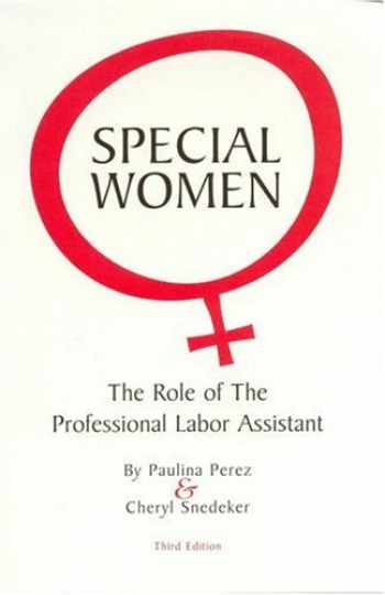 9780964115996-0964115999-Special Women: The Role of the Professional Labor Assistant