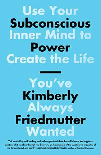 9781501187087-1501187082-Subconscious Power: Use Your Inner Mind to Create the Life You've Always Wanted