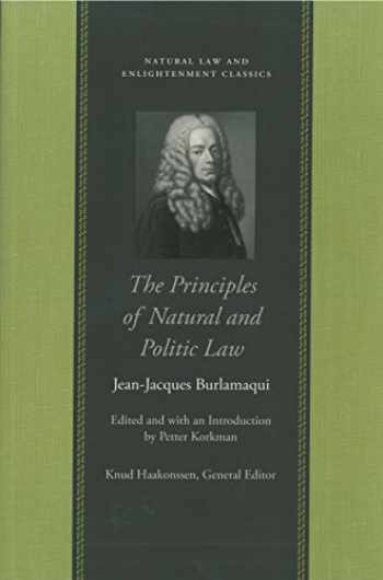 9780865974975-0865974977-The Principles of Natural and Politic Law (Natural Law and Enlightenment Classics)