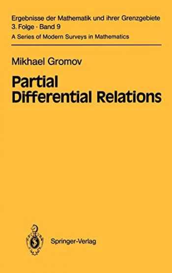 9783540121770-3540121773-Partial Differential Relations (Ergebnisse der Mathematik und ihrer Grenzgebiete. 3. Folge / A Series of Modern Surveys in Mathematics (9))
