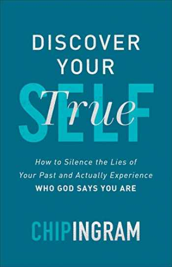 9780801093814-0801093813-Discover Your True Self: How to Silence the Lies of Your Past and Actually Experience Who God Says You Are