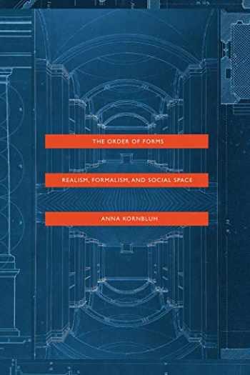 9780226653341-022665334X-The Order of Forms: Realism, Formalism, and Social Space