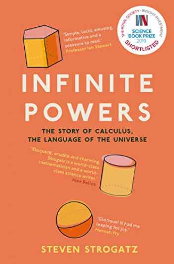 9781786492975-1786492970-Infinite Powers: The Story of Calculus - The Language of the Universe