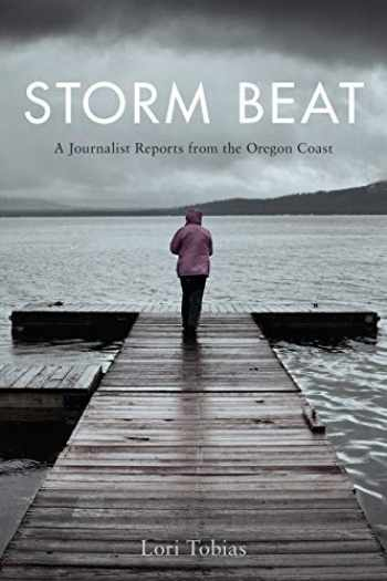 9780870710117-0870710117-Storm Beat: A Journalist Reports from the Oregon Coast