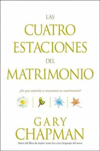 9781414310121-1414310129-Las cuatro estaciones del matrimonio: ¿En qué estación se encuentra su matrimonio? (Spanish Edition)