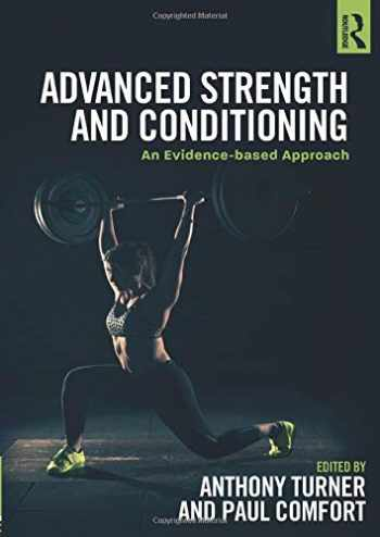 9781138687363-1138687367-Advanced Strength and Conditioning: An Evidence-based Approach