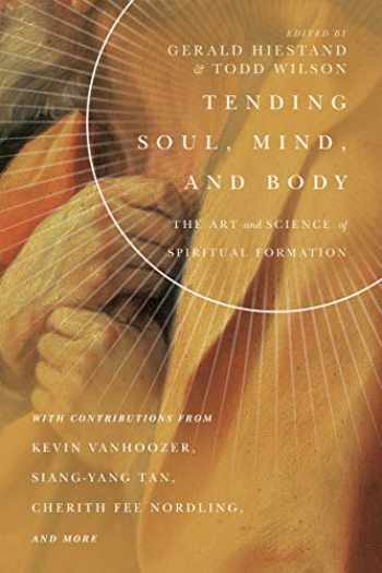 9780830853878-0830853871-Tending Soul, Mind, and Body: The Art and Science of Spiritual Formation (Center for Pastor Theologians)