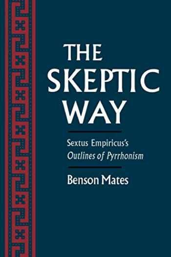 9780195092134-0195092139-The Skeptic Way: Sextus Empiricus's Outlines of Pyrrhonism
