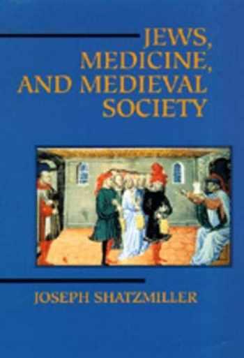 9780520080591-0520080599-Jews, Medicine, and Medieval Society