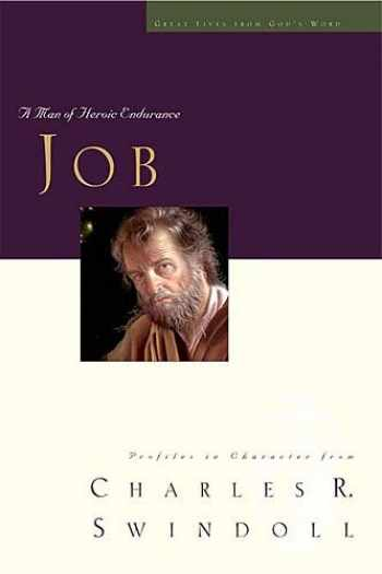 9780849913891-0849913896-Job: A Man of Heroic Endurance (Great Lives from God's Word Series, Vol. 7)