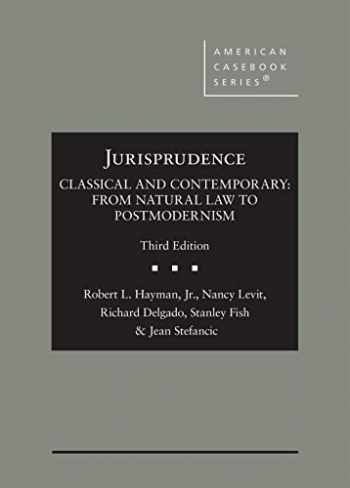 9781640202801-1640202803-Jurisprudence, Classical and Contemporary: From Natural Law to Postmodernism (American Casebook Series)