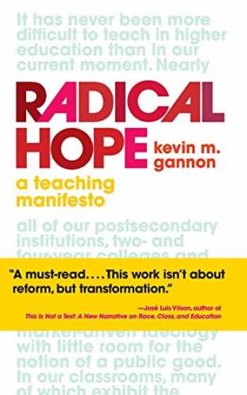 9781949199512-1949199517-Radical Hope: A Teaching Manifesto (Teaching and Learning in Higher Education)