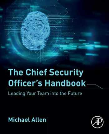 9780128183847-0128183845-The Chief Security Officer's Handbook: Leading Your Team into the Future