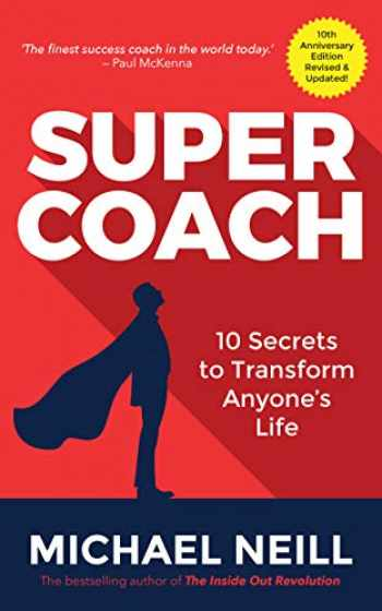 9781788171625-1788171624-Supercoach: 10 Secrets to Transform Anyone's Life: 10th Anniversary Edition