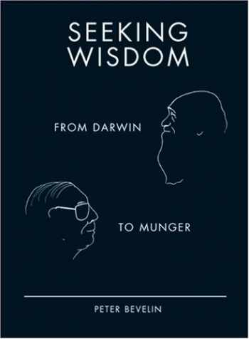 9781578644285-1578644283-Seeking Wisdom: From Darwin to Munger, 3rd Edition