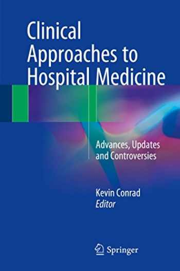 9783319647739-3319647733-Clinical Approaches to Hospital Medicine: Advances, Updates and Controversies